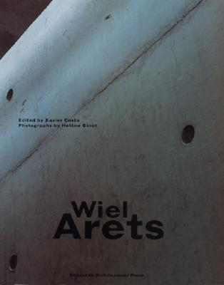 Wiel Arets: Works, Projects, Writings - Arets, W M J, and Binet, Helene (Photographer), and Binet, Hlne (Photographer)