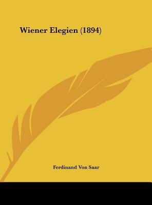 Wiener Elegien (1894) - Saar, Ferdinand Von