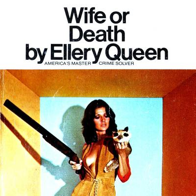 Wife or Death - Queen, Ellery