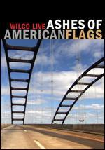 Wilco: Live -  Ashes of American Flags