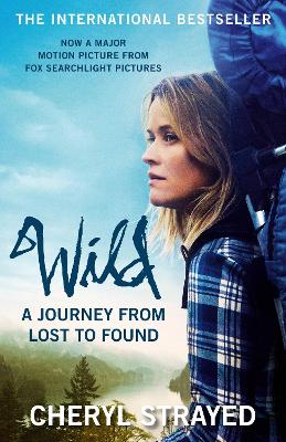 Wild: A Journey from Lost to Found - Strayed, Cheryl