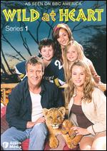 Wild at Heart: Series 01 -