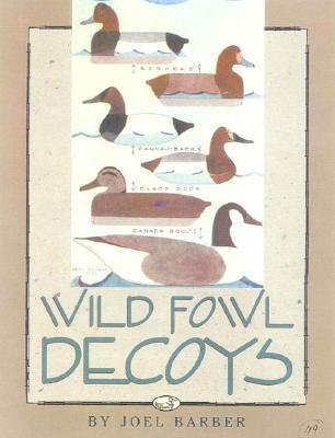 Wild Fowl Decoys - Barber, Joel