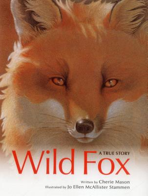 Wild Fox: A True Story - Mason, Cherie