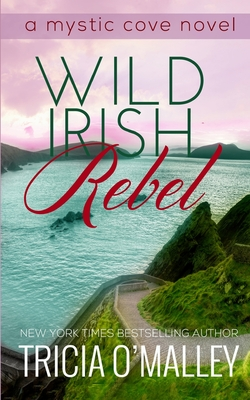 Wild Irish Rebel - O'Malley, Tricia
