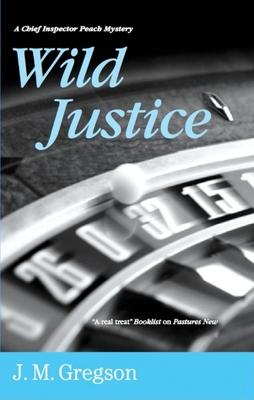 Wild Justice - Gregson, J M