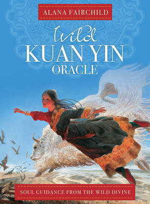 Wild Kuan Oracle - New Edition: Soul Guidance from the Wild Divine - Fairchild, Alana, and Yiguang, Wang (Illustrator)