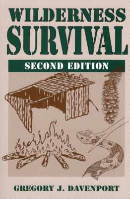 Wilderness Survival - Davenport, Gregory J