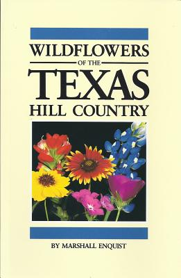 Wildflowers of the Texas Hill Country - Enquist, Marshall
