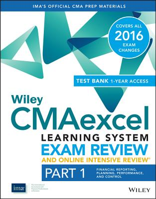 Wiley CMAexcel Learning System Exam Review 2016 and Online Intensive Review: Financial Planning, Performance and Control Set Part 1 - IMA