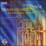 Wilhelm Rams�e: Brass Quartets, Nos. 1,2,4,5