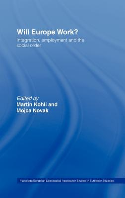 Will Europe Work?: Integration, Employment and the Social Order - Kohll, Martin (Editor)