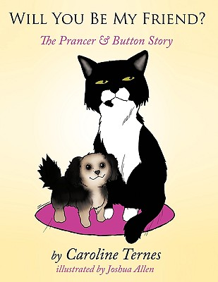 Will You Be My Friend?: The Prancer & Button Story - Ternes, Caroline