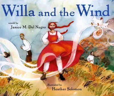 Willa and the Wind - Del Negro, Janice M, and Solomon, Heather M (Illustrator)