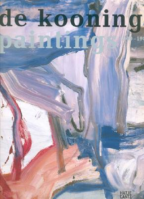 Willem de Kooning: Paintings 1960-1980 - Burgi, Bernhard Mendes (Editor), and Ubl, Ralph (Text by), and Kertess, Klaus, and Rosenberg, Harold (Contributions by)