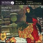 William Alwyn, Doreen Carwithen: Music for String Quartet