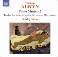 William Alwyn: Piano Music, Vol. 2 - Ashley Wass (piano)