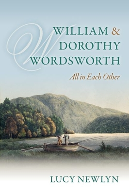 William and Dorothy Wordsworth: 'All in each other' - Newlyn, Lucy