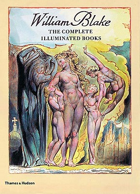 William Blake: The Complete Illuminated Books - Blake, William, and Bindman, David (Introduction by)