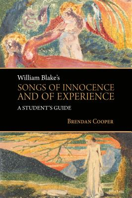 William Blake's Songs of Innocence and of Experience: A Student's Guide - Cooper, Brendan