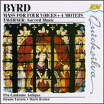 William Byrd: Mass for Four Voices; 4 Motets; John Taverner: Sacred Music