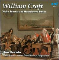 William Croft: Violin Sonatas and Harpsichord Suites - David Pollock (harpsichord); Duo Dorado; Hazel Brooks (violin)