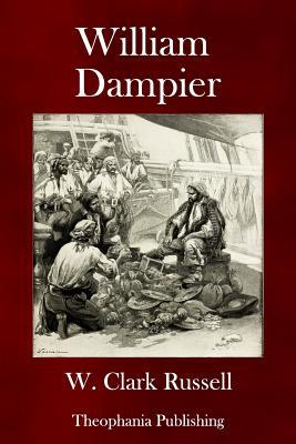 William Dampier - Russell, W Clark