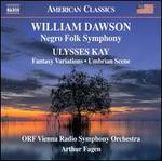 William Dawson: Negro Folk Symphony; Ulysses Kay: Fantasy Variations; Umbrian Scene