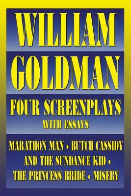 William Goldman: Four Screenplays - Goldman, William