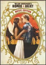 William Shakespeare's Romeo + Juliet [Music Edition]