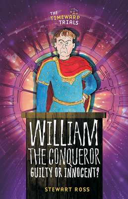 William the Conqueror: Guilty or Innocent? - Ross, Stewart