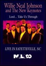 Willie Neal Johnson and the Gospel Keynotes: Lord... Take Us Through -