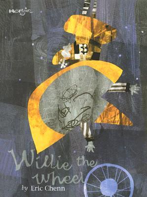 Willie the Wheel - Chenn, Eric