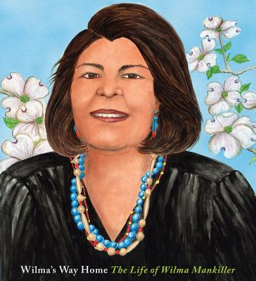 Wilma's Way Home: The Life of Wilma Mankiller - Rappaport, Doreen