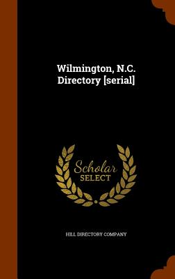 Wilmington, N.C. Directory [Serial] - Hill Directory Company (Creator)