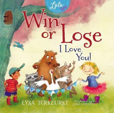 Win or Lose, I Love You! - TerKeurst, Lysa