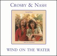 Wind on the Water - Crosby & Nash