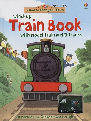 Wind-Up Train Book - Amery, Heather, and Doherty, Gillian (Editor), and Wood, Helen, M.a (Designer)