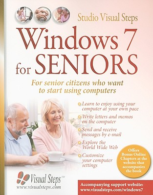 Windows 7 for Seniors: For Everyone Who Wants to Learn to Use the Computer at a Later Age - Ligthart, Jolanda (Editor), and Kok, Mara (Editor), and Groot, Rilana (Editor)