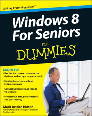 Windows 8 for Seniors for Dummies - Hinton, Mark Justice