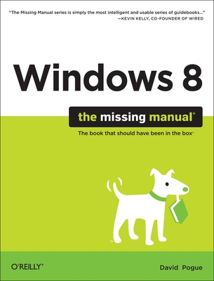 Windows 8: The Missing Manual - Pogue, David