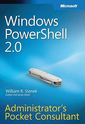 Windows Powershell 2.0: Administrator's Pocket Consultant - Stanek, William R