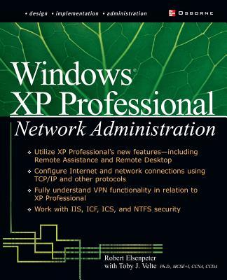 Windows XP Professional Network Administration - Elsenpeter, Robert C (Conductor)
