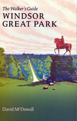 Windsor Great Park: The Walker's Guide - McDowall, David, and Kidner, Angela (Other primary creator), and Moore, Peter (Designer)