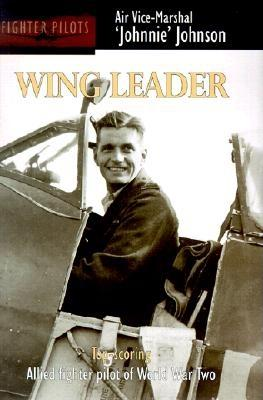 Wing Leader - Johnson, J E, and Bader, Douglas (Foreword by)