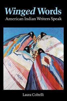 Winged Words: American Indian Writers Speak - Coltelli, Laura