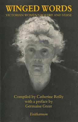 Winged Words - Various, and Reilly, Catherine (Editor), and Greer, Germaine (Preface by)