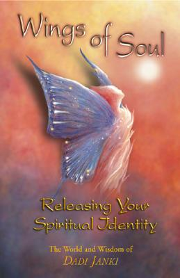Wings of Soul: Releasing Your Spiritual Identity - Janki, Dadi
