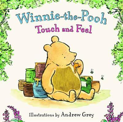 Winnie-the-Pooh Touch and Feel - Grey, Andrew
