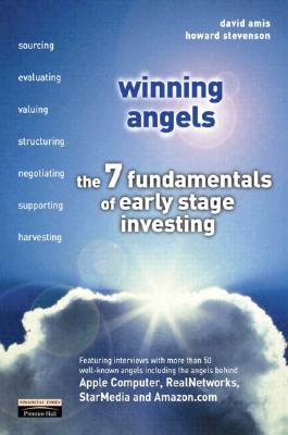 Winning Angels: The 7 Fundamentals of Early Stage Investing - Amis, David, and Stevenson, Howard